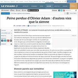 Le Figaro 4/09/14 - Peine perdue d'Olivier Adam : d'autres vies que la sienne