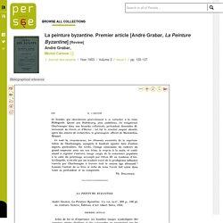 La peinture byzantine. Premier article [André Grabar, La Peinture Byzantine]