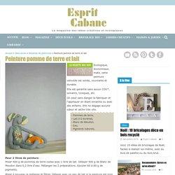 Peinture pomme de terre et lait, Esprit Cabane, idees creatives et ecologiques