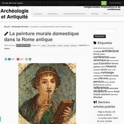 La peinture murale domestique dans la Rome antique