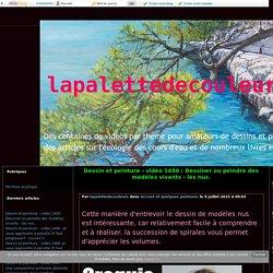 vidéo 1450 : Dessiner ou peindre des modèles vivants - les nus. - lapalettedecouleurs