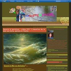 vidéo 576 : L'émotion de la mer en furie, peinte à l'huile