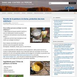 recette de la peinture à la farine pour la protection des bois extérieurs