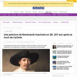 Une peinture de Rembrandt imprimée en 3D, 347 ans après la mort de l'artiste