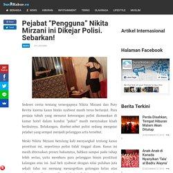 """Pejabat """"Pengguna"""" Nikita Mirzani ini Dikejar Polisi. Sebarkan!"""
