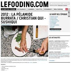 2012 : La Pélamide Burrata / Christian Qui - Sushiqui