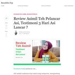 Review Asimil Teh Pelancar Asi, Testimoni 3 Hari Asi Lancar ?