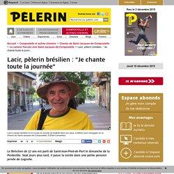 """Lacir, pèlerin brésilien : """"Je chante toute la journée"""""""