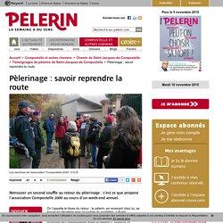 Pèlerinage : savoir reprendre la route