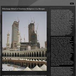 Pèlerinage Rituel et Tourisme Religieux à La Mecque