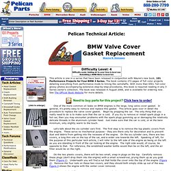 Pelican Technical Article: BMW Valve Cover Replacement