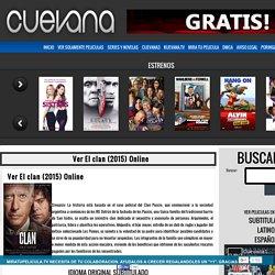 Ver El clan (2015) Online Gratis HD Pelicula Completa - Cuevana 1 -Cuevana 1