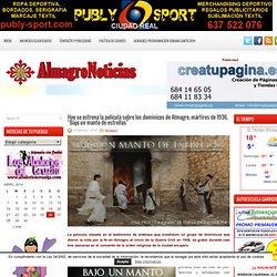 """Hoy se estrena la película sobre los dominicos de Almagro, mártires de 1936, """"Bajo un manto de estrellas"""""""
