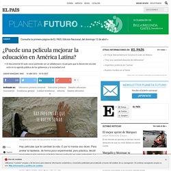 ¿Puede una película mejorar la educación en América Latina?