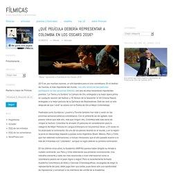 ¿Qué película debería representar a Colombia en los Oscars 2016?
