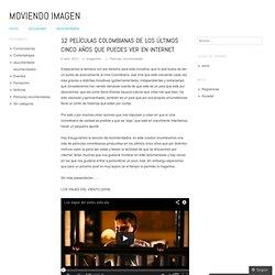 12 Películas colombianas de los últimos cinco años que puedes ver en internet