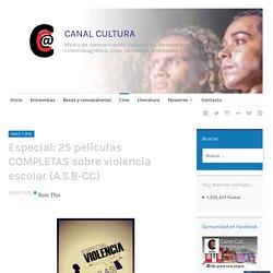 Especial: 25 películas COMPLETAS sobre violencia escolar (A.S.B-CC) – CANAL CULTURA