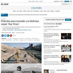 """elPais """"Películas para entender y/o disfrutar mejor 'Star Wars'"""" 1512"""