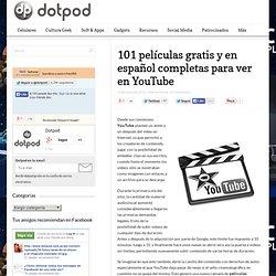 101 películas gratis y en español completas para ver en YouTube