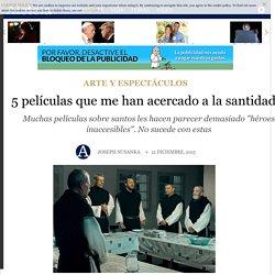 5 películas que me han acercado a la santidad - Arte y Espectáculos - Aleteia.org