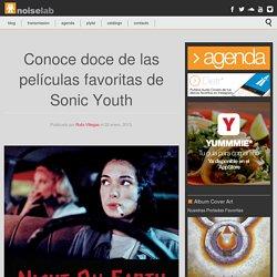 Conoce doce de las películas favoritas de Sonic Youth