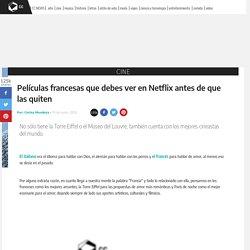 Películas francesas que debes ver en Netflix antes de que las quiten - Cine