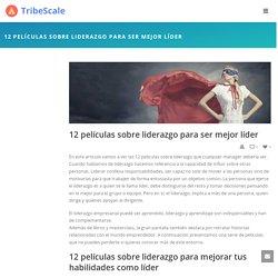 12 películas sobre liderazgo para ser mejor líder - TribeScale