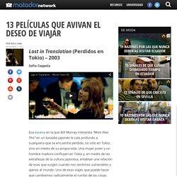 13 películas que avivan el deseo de viajar - Matador Español