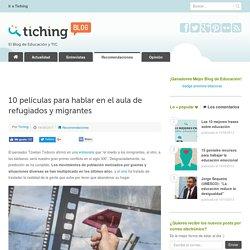 10 películas para hablar en el aula de refugiados y migrantes