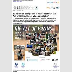 32 películas componen la retrospectiva ''The Act of Killing. Cine y violencia global''