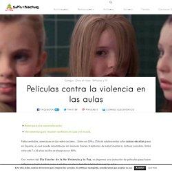Películas contra la violencia en las aulas