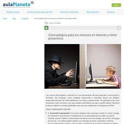Cinco peligros para los menores en Internet y cómo prevenirlos - aulaPlaneta