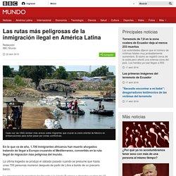 Las rutas más peligrosas de la inmigración ilegal en América Latina - BBC Mundo