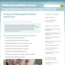 Pelillisyys & mobiilioppiminen kielten opetuksessa
