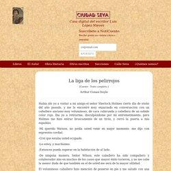 La liga de los pelirrojos - Arthur Conan Doyle - Ciudad Seva - Luis López Nieves