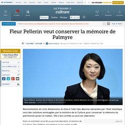 Fleur Pellerin veut conserver la mémoire de Palmyre