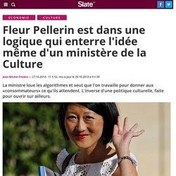Fleur Pellerin est dans une logique qui enterre l'idée même d'un ministère de la Culture
