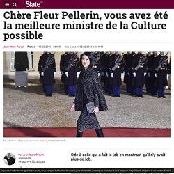 Chère Fleur Pellerin, vous avez été la meilleure ministre de la Culture possible