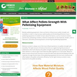 Besides Pelletizing Equipment, What Factors Affect Pellet Strength