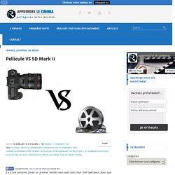 Pellicule VS 5D Mark II