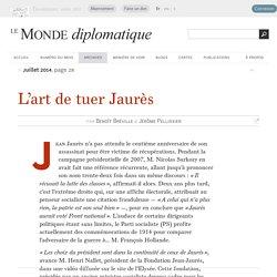 L'art de tuer Jaurès, par Benoît Bréville & Jérôme Pellissier (Le Monde diplomatique, juillet 2014)