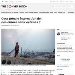 Cour pénale internationale : des crimes sans victimes ?