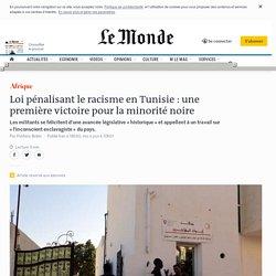 Loi pénalisant le racisme en Tunisie : une première victoire pour la minorité noire