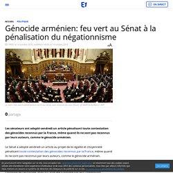 Génocide arménien: feu vert au Sénat à la pénalisation du négationnisme