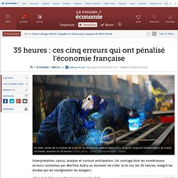 35 heures : ces cinq erreurs qui ont pénalisé l'économie française