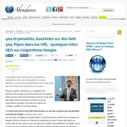 404 et pénalités, backlinks sur des Soft 404, Pipes dans les URL : quelques infos SEO sur l'algorithme Google