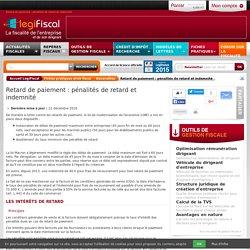 Retard de paiement : pénalités de retard et indemnité LégiFiscal