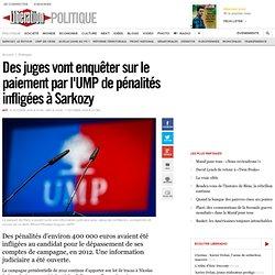Des juges vont enquêter sur le paiement par l'UMP de pénalités infligées à Sarkozy