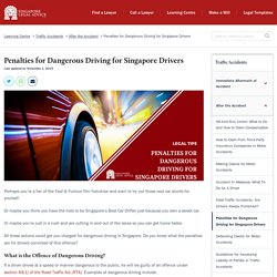 Penalties for Dangerous Driving for Singapore Drivers