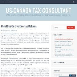 Penalties On Overdue Tax Returns – US-Canada Tax Consultant